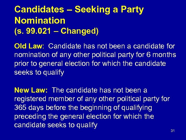 Candidates – Seeking a Party Nomination (s. 99. 021 – Changed) Old Law: Candidate