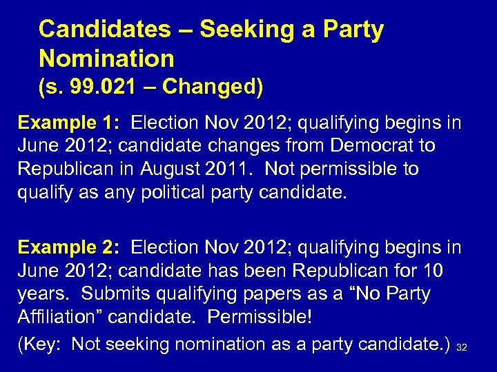 Candidates – Seeking a Party Nomination (s. 99. 021 – Changed) Example 1: Election