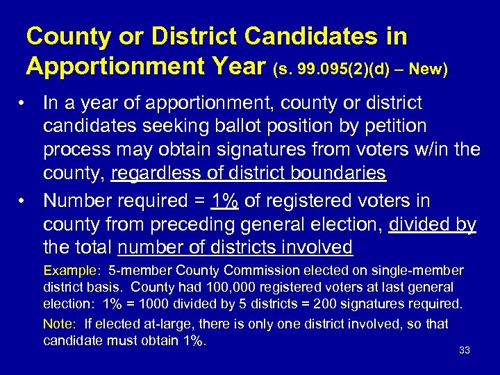 County or District Candidates in Apportionment Year (s. 99. 095(2)(d) – New) • In