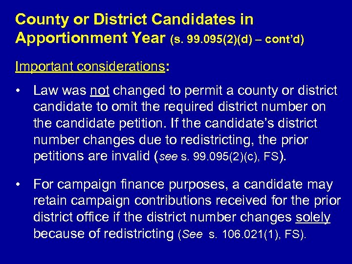 County or District Candidates in Apportionment Year (s. 99. 095(2)(d) – cont'd) Important considerations: