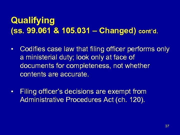 Qualifying (ss. 99. 061 & 105. 031 – Changed) cont'd. • Codifies case law