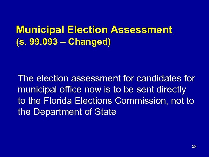 Municipal Election Assessment (s. 99. 093 – Changed) The election assessment for candidates for