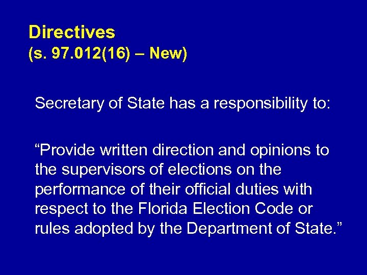 """Directives (s. 97. 012(16) – New) Secretary of State has a responsibility to: """"Provide"""