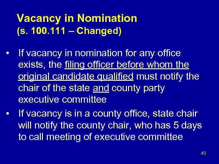 Vacancy in Nomination (s. 100. 111 – Changed) • If vacancy in nomination for
