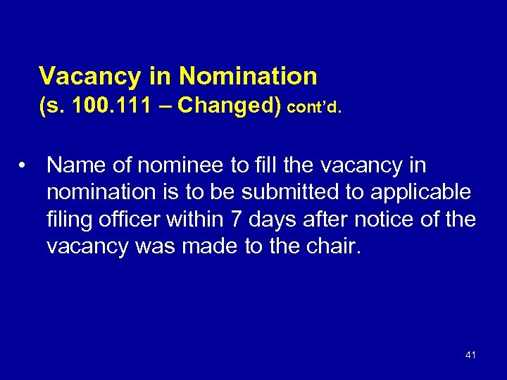 Vacancy in Nomination (s. 100. 111 – Changed) cont'd. • Name of nominee to