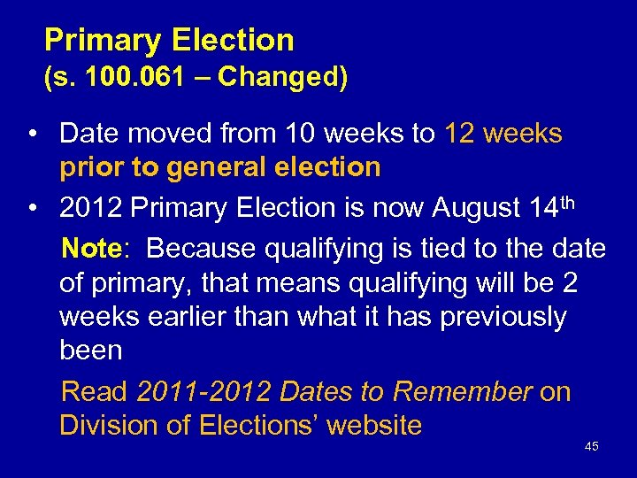 Primary Election (s. 100. 061 – Changed) • Date moved from 10 weeks to