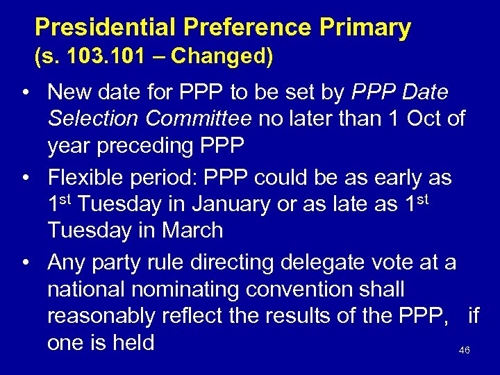 Presidential Preference Primary (s. 103. 101 – Changed) • New date for PPP to