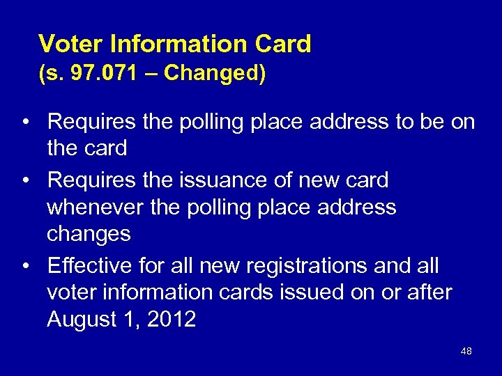 Voter Information Card (s. 97. 071 – Changed) • Requires the polling place address