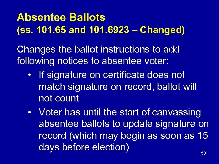 Absentee Ballots (ss. 101. 65 and 101. 6923 – Changed) Changes the ballot instructions