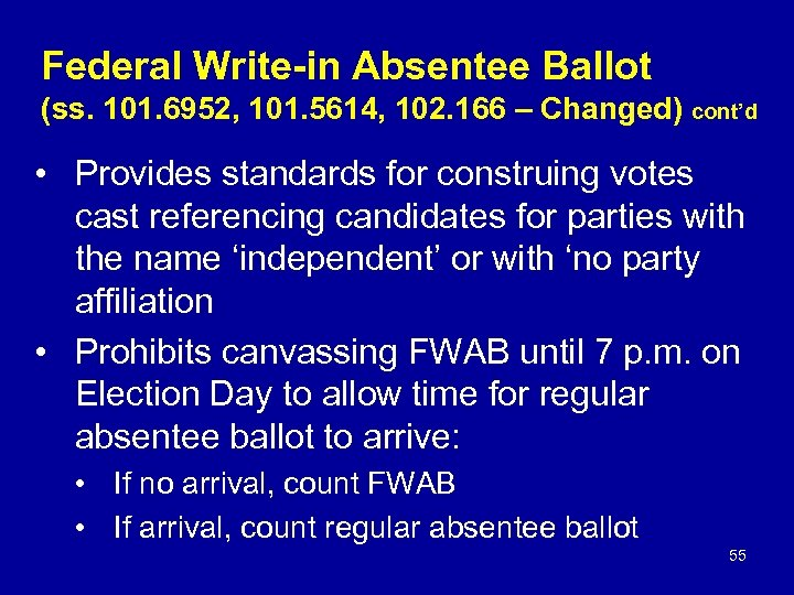 Federal Write-in Absentee Ballot (ss. 101. 6952, 101. 5614, 102. 166 – Changed) cont'd