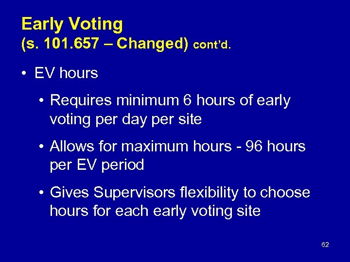 Early Voting (s. 101. 657 – Changed) cont'd. • EV hours • Requires minimum