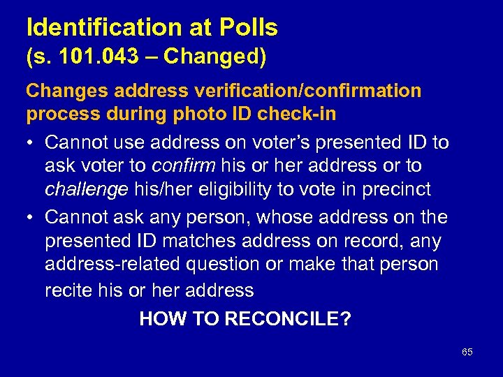 Identification at Polls (s. 101. 043 – Changed) Changes address verification/confirmation process during photo