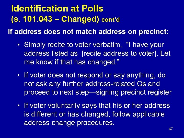 Identification at Polls (s. 101. 043 – Changed) cont'd If address does not match