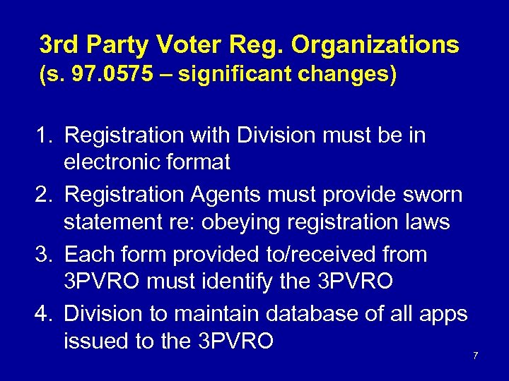 3 rd Party Voter Reg. Organizations (s. 97. 0575 – significant changes) 1. Registration
