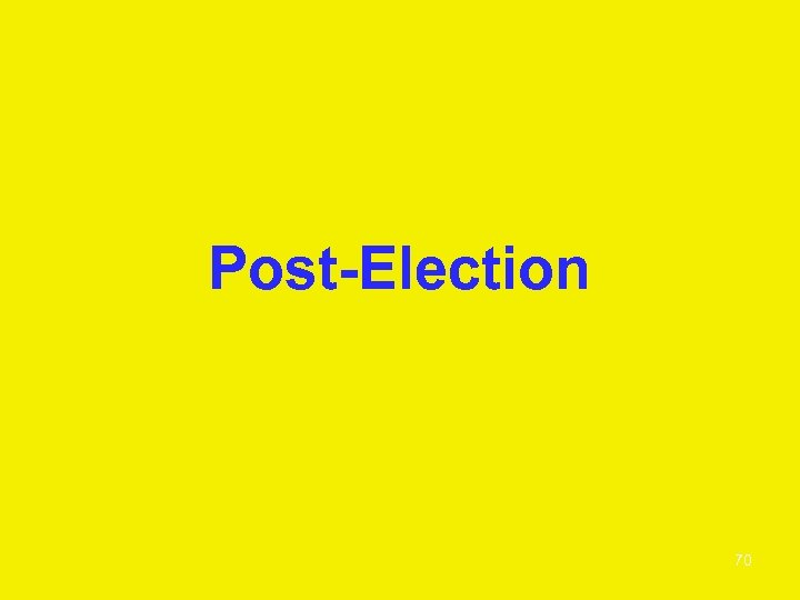 Post-Election 70