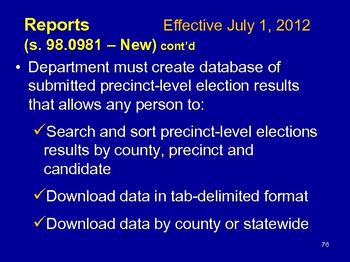 Reports Effective July 1, 2012 (s. 98. 0981 – New) cont'd • Department must