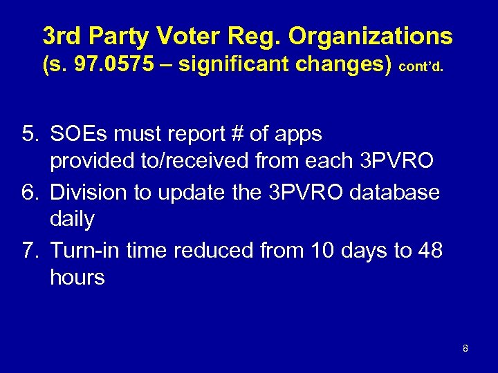 3 rd Party Voter Reg. Organizations (s. 97. 0575 – significant changes) cont'd. 5.