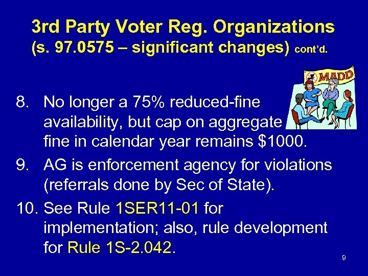 3 rd Party Voter Reg. Organizations (s. 97. 0575 – significant changes) cont'd. 8.