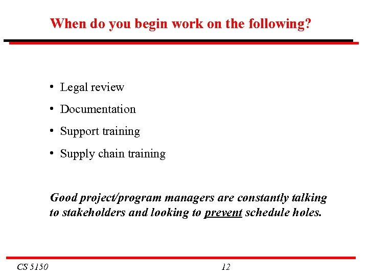 When do you begin work on the following? • Legal review • Documentation •