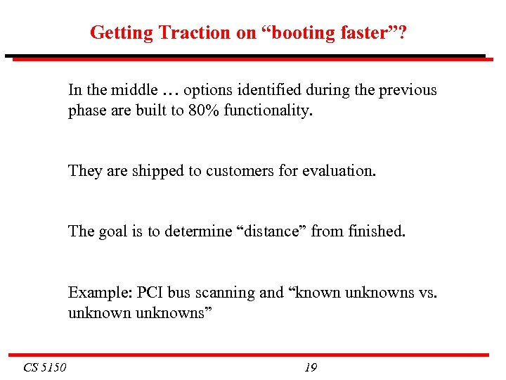"Getting Traction on ""booting faster""? In the middle … options identified during the previous"