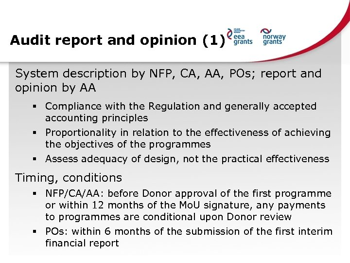 Audit report and opinion (1) System description by NFP, CA, AA, POs; report and