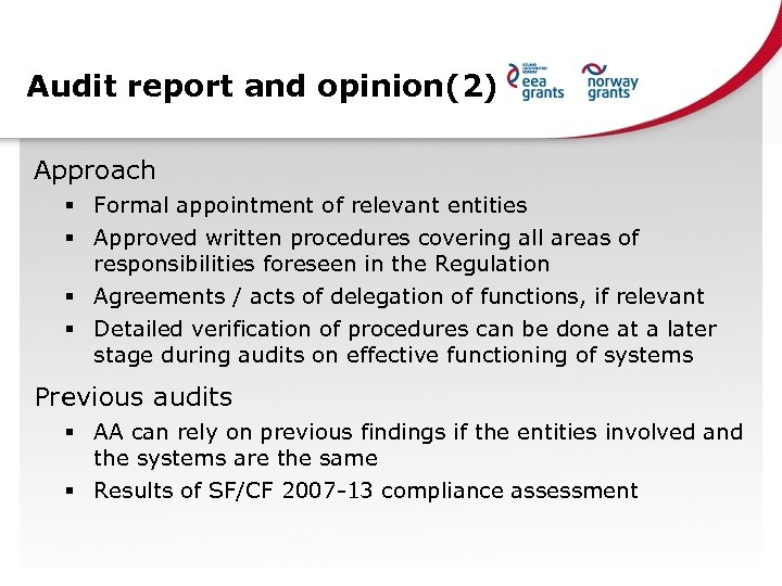 Audit report and opinion(2) Approach § Formal appointment of relevant entities § Approved written