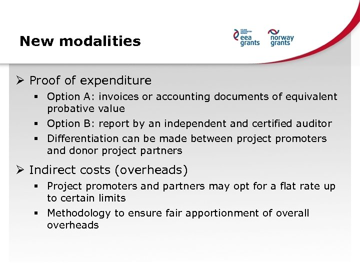 New modalities Ø Proof of expenditure § Option A: invoices or accounting documents of