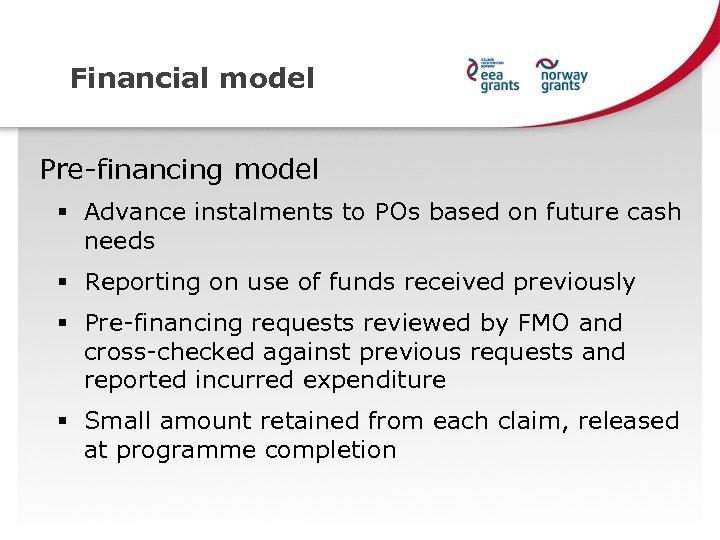 Financial model Pre-financing model § Advance instalments to POs based on future cash needs