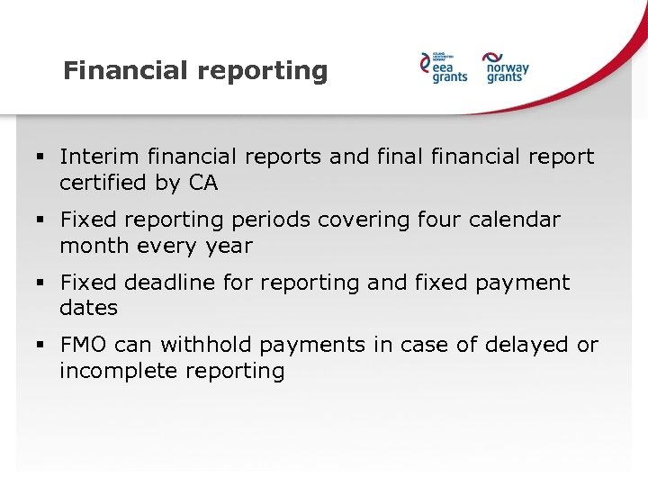 Financial reporting § Interim financial reports and final financial report certified by CA §