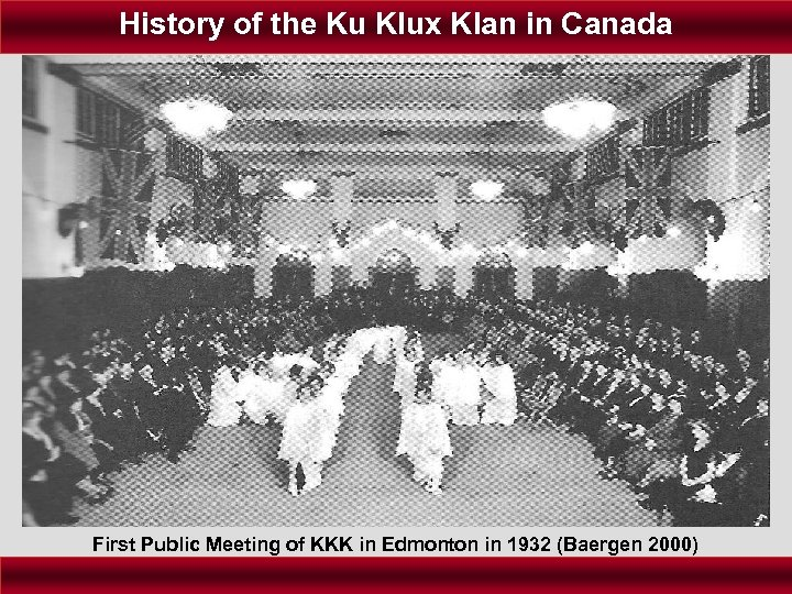 History of the Ku Klux Klan in Canada First Public Meeting of KKK in