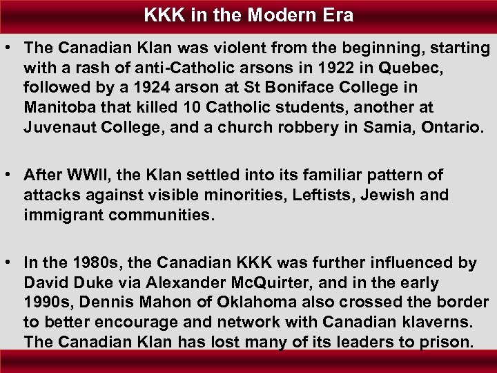 KKK in the Modern Era • The Canadian Klan was violent from the beginning,