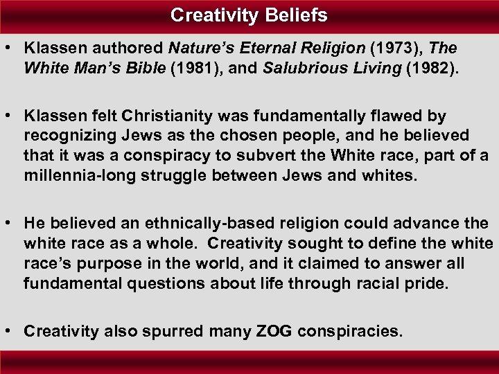Creativity Beliefs • Klassen authored Nature's Eternal Religion (1973), The White Man's Bible (1981),