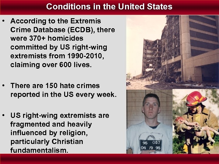 Conditions in the United States • According to the Extremis Crime Database (ECDB), there