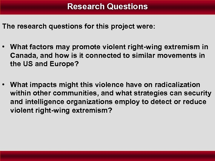 Research Questions The research questions for this project were: • What factors may promote