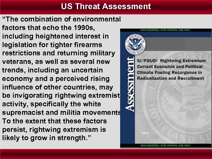 """US Threat Assessment """"The combination of environmental factors that echo the 1990 s, including"""