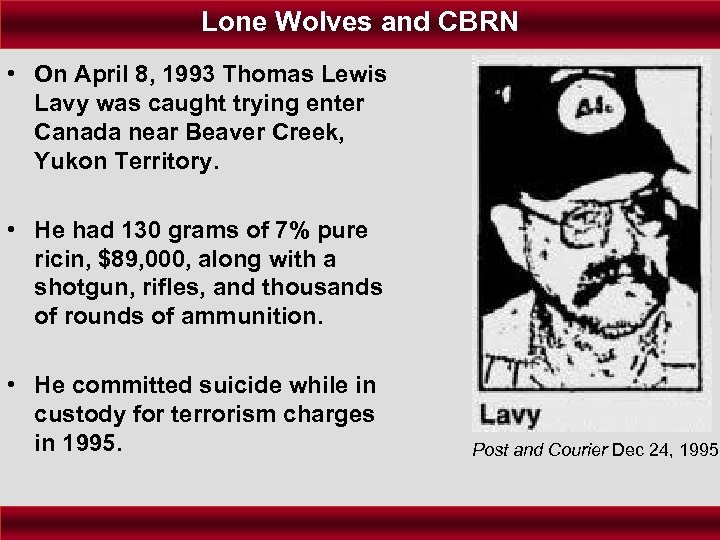 Lone Wolves and CBRN • On April 8, 1993 Thomas Lewis Lavy was caught