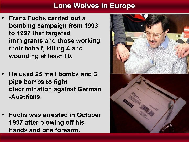 Lone Wolves in Europe • Franz Fuchs carried out a bombing campaign from 1993