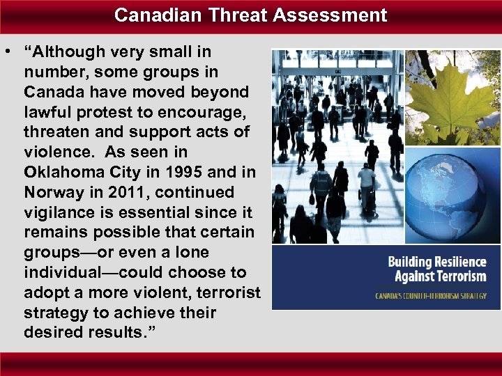 """Canadian Threat Assessment • """"Although very small in number, some groups in Canada have"""