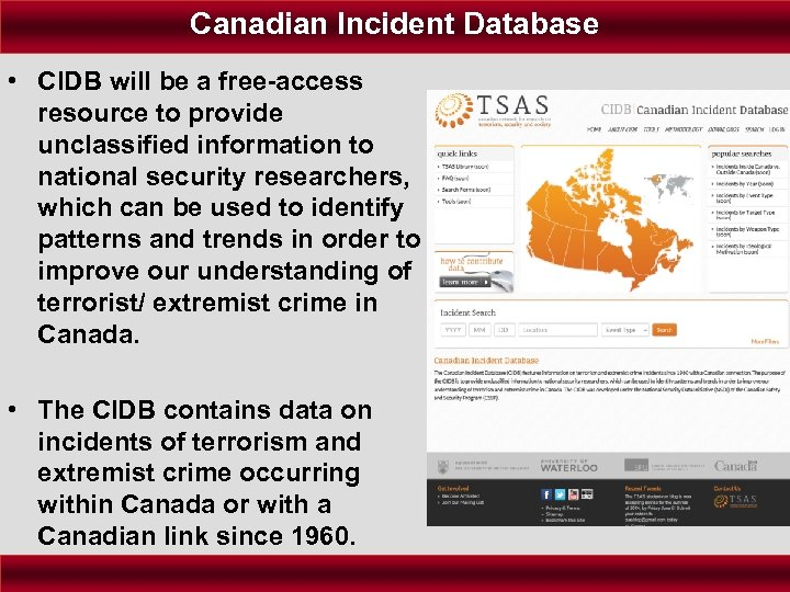 Canadian Incident Database • CIDB will be a free-access resource to provide unclassified information