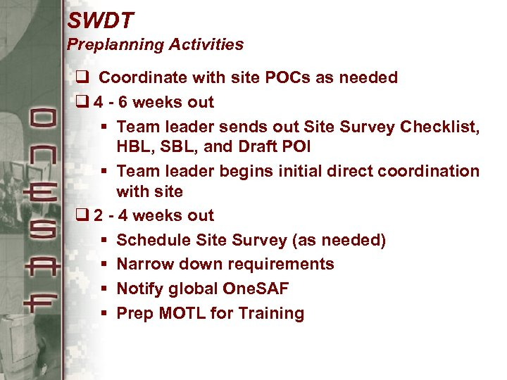 SWDT Preplanning Activities q Coordinate with site POCs as needed q 4 - 6