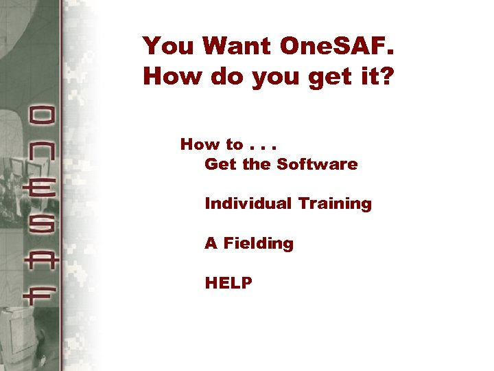 You Want One. SAF. How do you get it? How to. . . Get