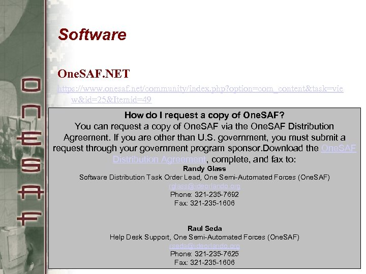 Software One. SAF. NET https: //www. onesaf. net/community/index. php? option=com_content&task=vie w&id=25&Itemid=49 How do I