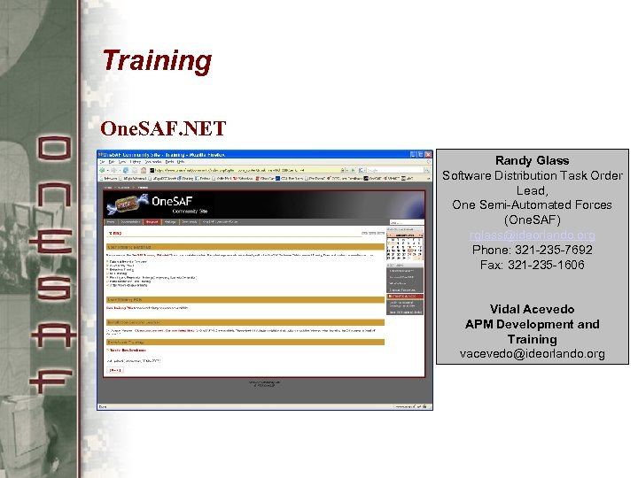 Training One. SAF. NET Randy Glass Software Distribution Task Order Lead, One Semi-Automated Forces