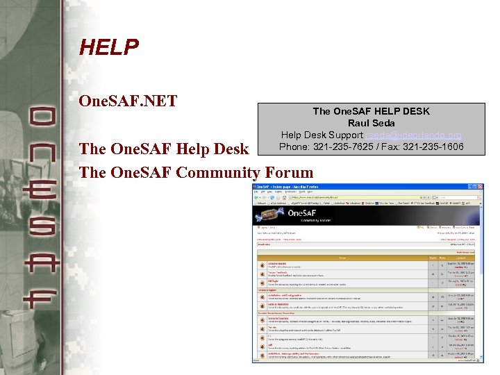 HELP One. SAF. NET The One. SAF HELP DESK Raul Seda Help Desk Support
