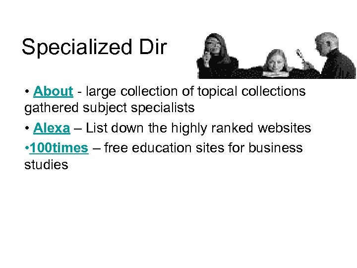 Specialized Dir • About - large collection of topical collections gathered subject specialists •