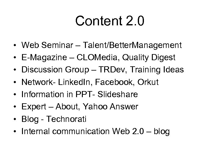 Content 2. 0 • • Web Seminar – Talent/Better. Management E-Magazine – CLOMedia, Quality