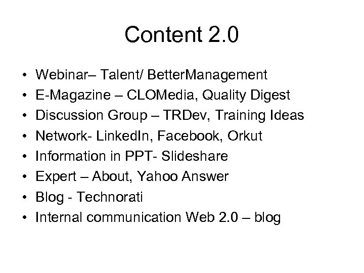 Content 2. 0 • • Webinar– Talent/ Better. Management E-Magazine – CLOMedia, Quality Digest