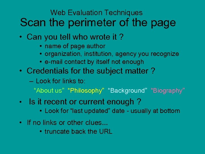 Web Evaluation Techniques Scan the perimeter of the page • Can you tell who