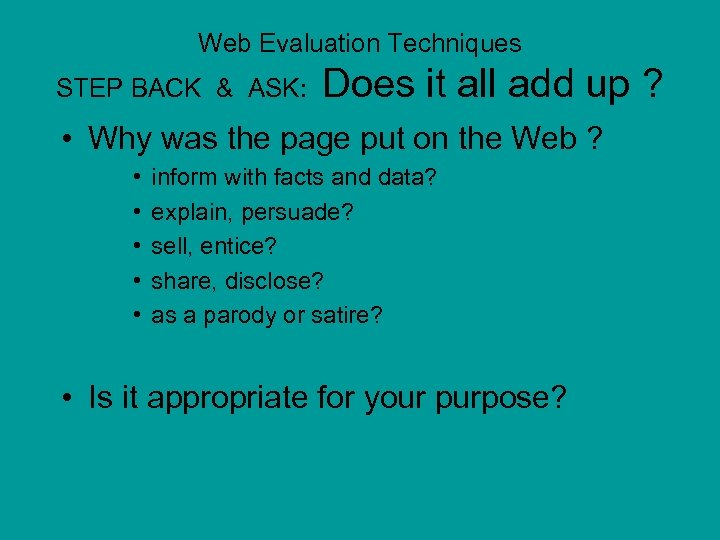 Web Evaluation Techniques STEP BACK & ASK: Does it all add up ? •