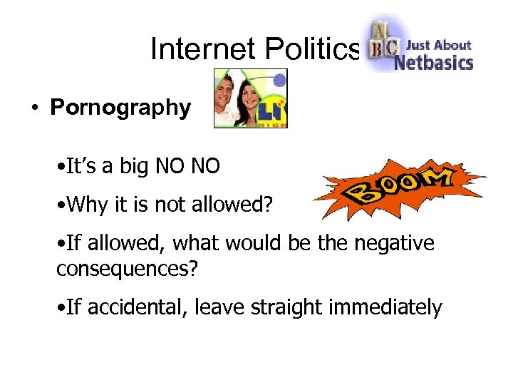 Internet Politics • Pornography • It's a big NO NO • Why it is